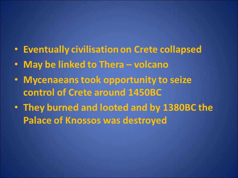 Eventually civilisation on Crete collapsed