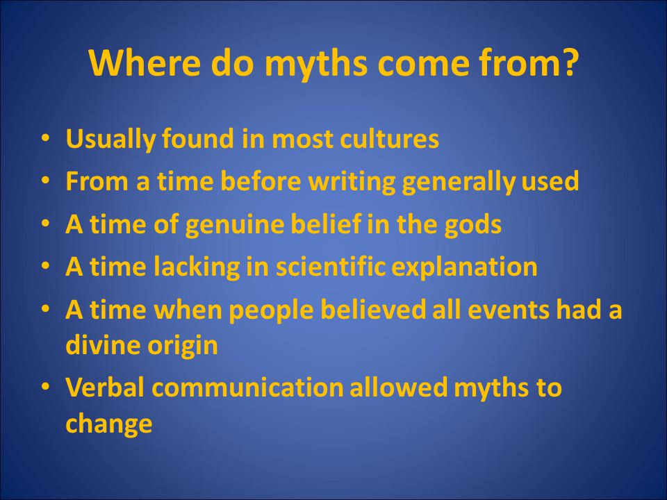 Where do myths come from