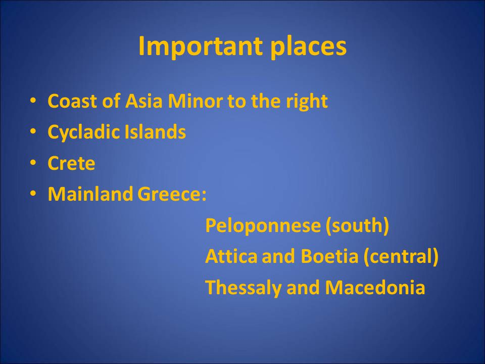 Important places Coast of Asia Minor to the right Cycladic Islands
