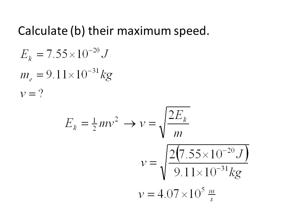 Calculate (b) their maximum speed.