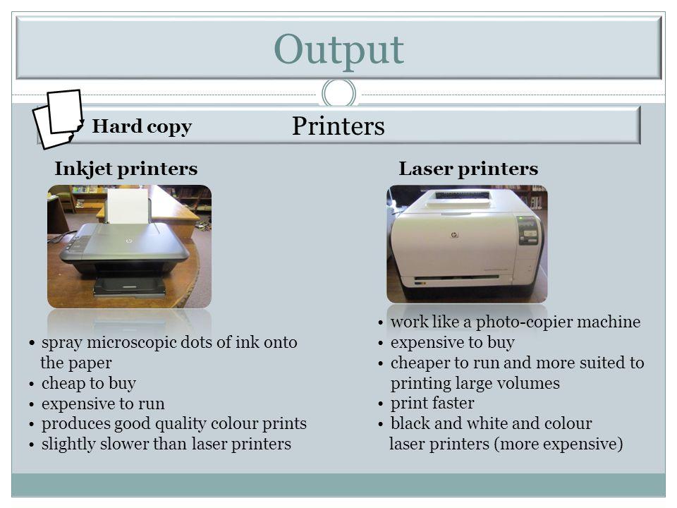 Output Printers Hard copy Inkjet printers Laser printers