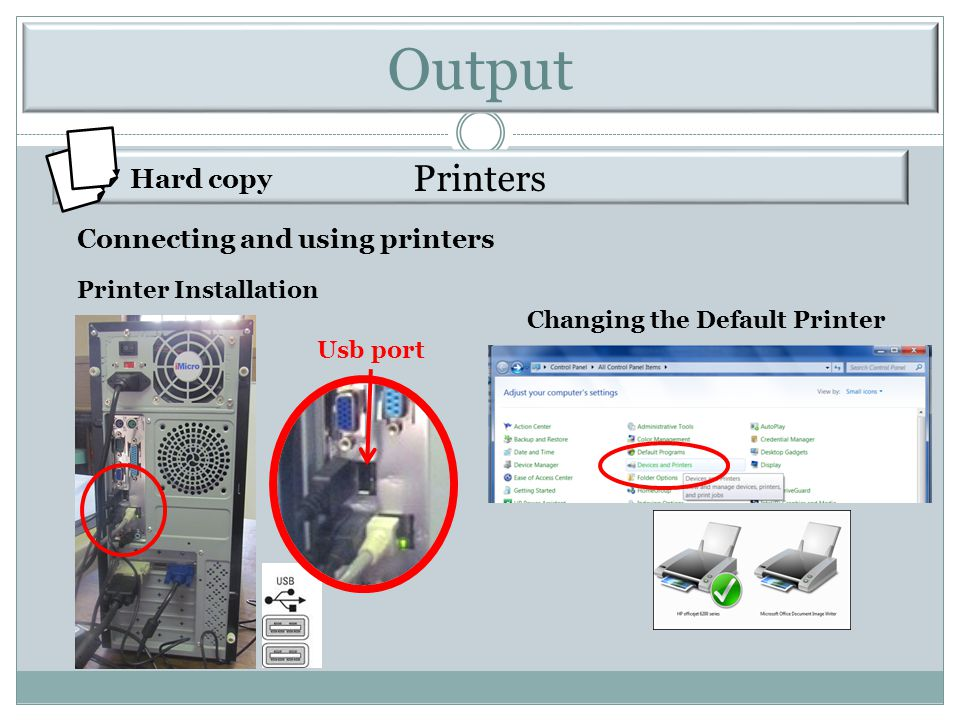 Output Printers Hard copy Connecting and using printers