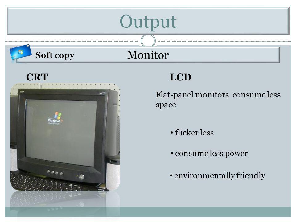 Output Monitor CRT Monitors LCD Soft copy