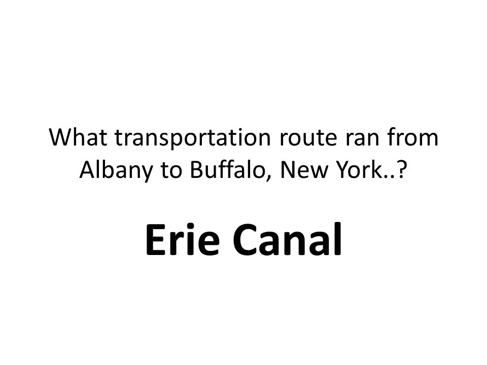 What transportation route ran from Albany to Buffalo, New York..