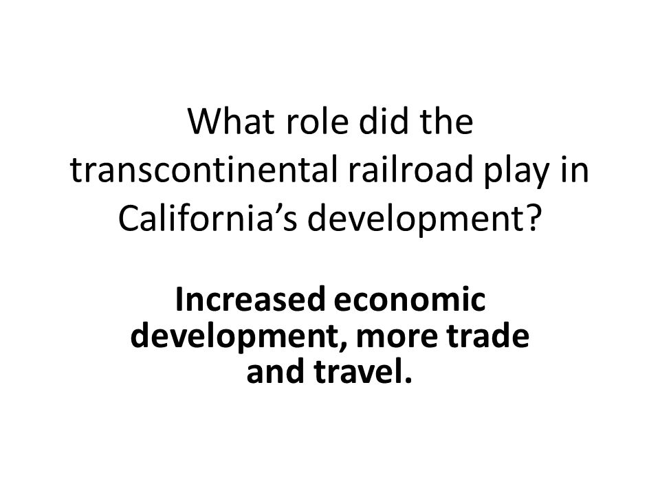 Increased economic development, more trade and travel.
