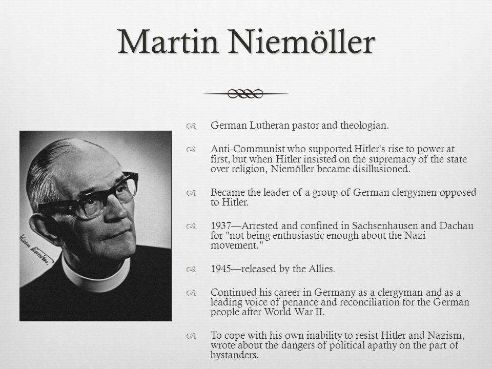 Martin Niemöller German Lutheran pastor and theologian.