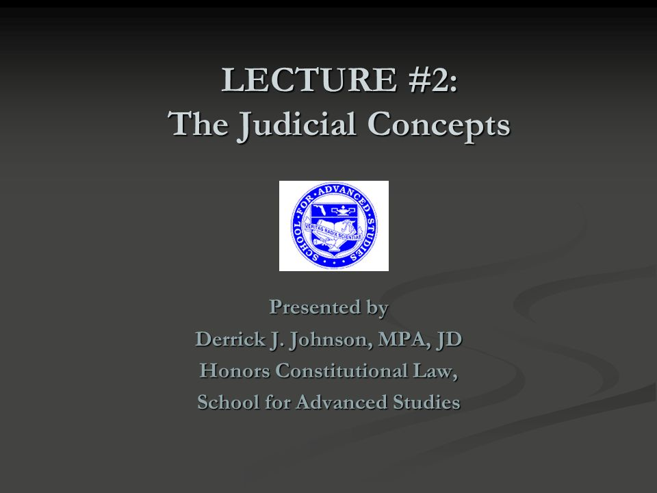 LECTURE #2: The Judicial Concepts