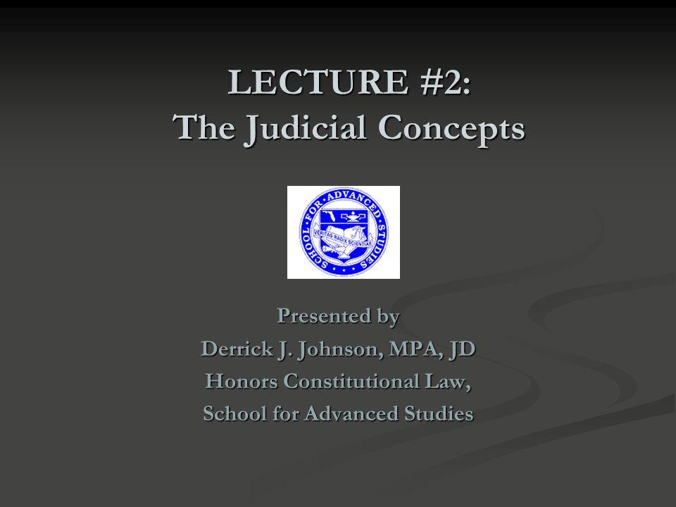 LECTURE #2: The Judicial Concepts