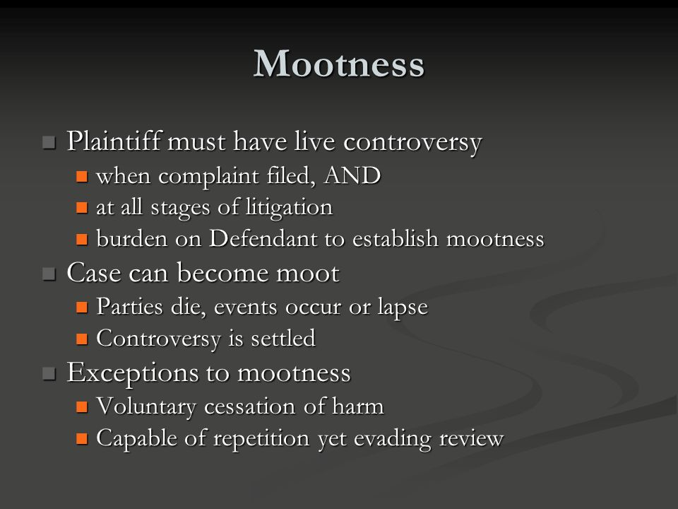 Mootness Plaintiff must have live controversy Case can become moot