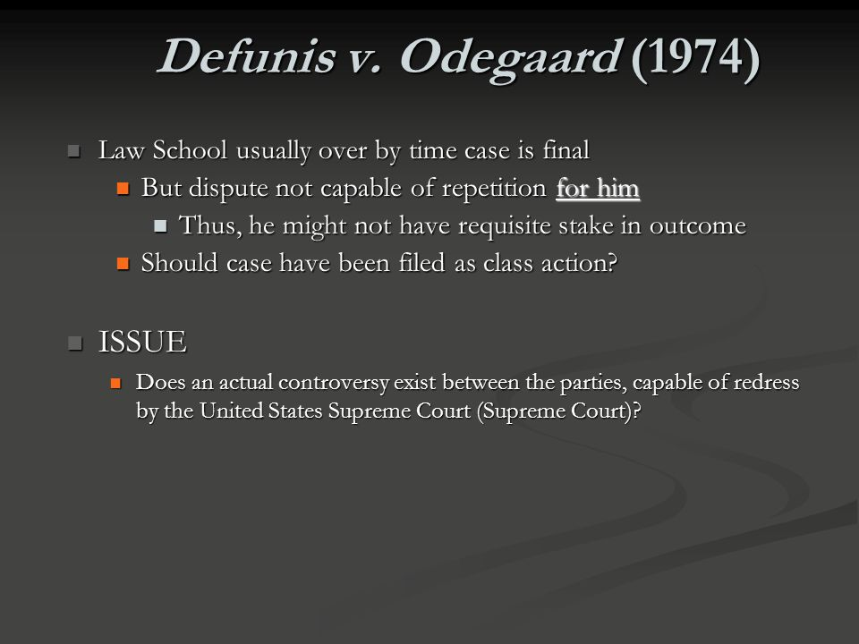 Defunis v. Odegaard (1974) ISSUE