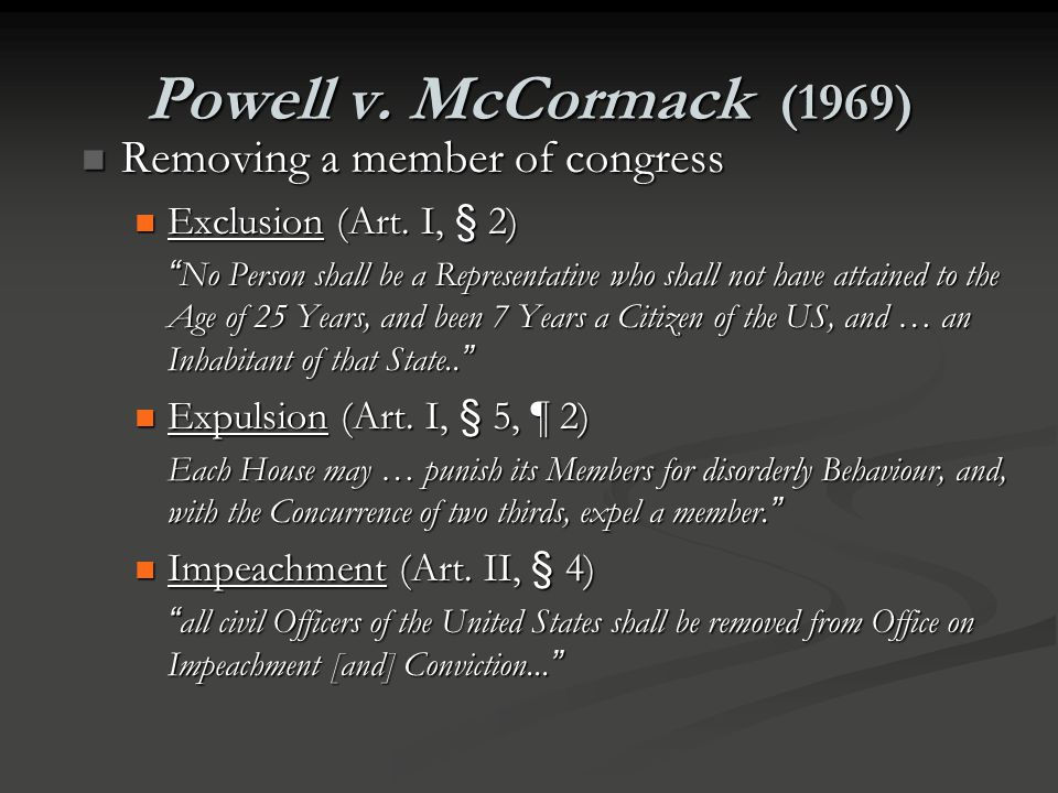 Powell v. McCormack (1969) Removing a member of congress
