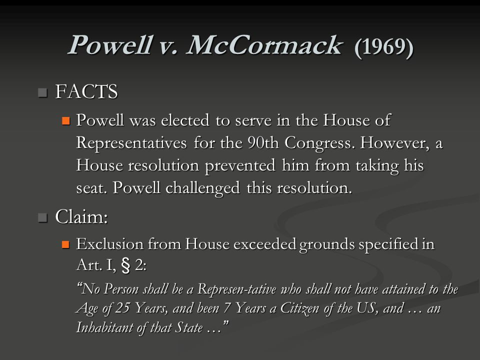 Powell v. McCormack (1969) FACTS Claim: