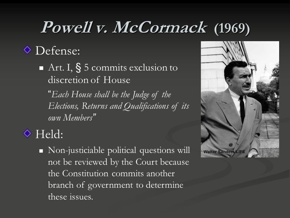 Powell v. McCormack (1969) Defense: Held: