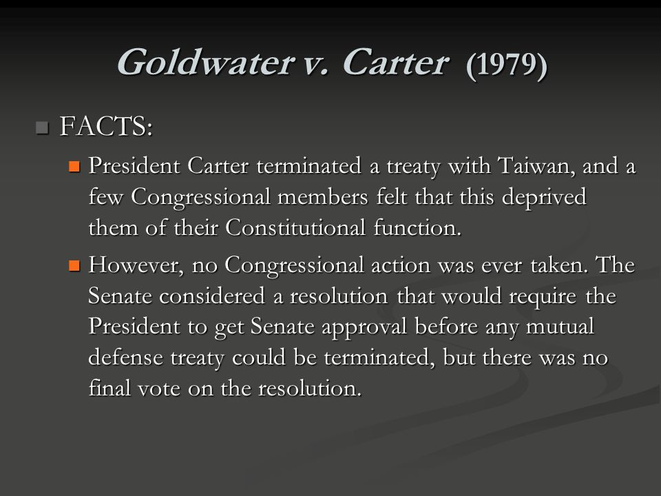 Goldwater v. Carter (1979) FACTS: