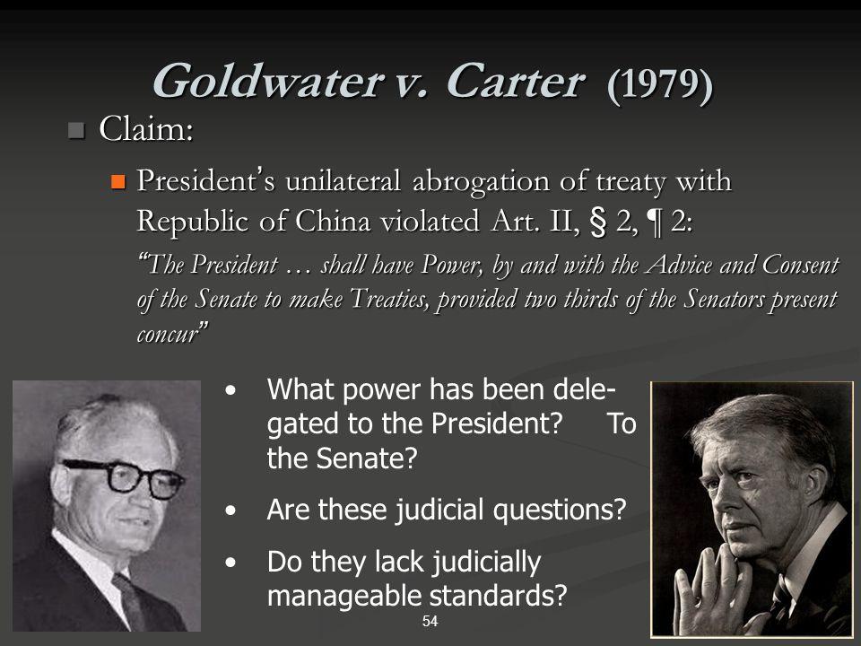 Goldwater v. Carter (1979) Claim:
