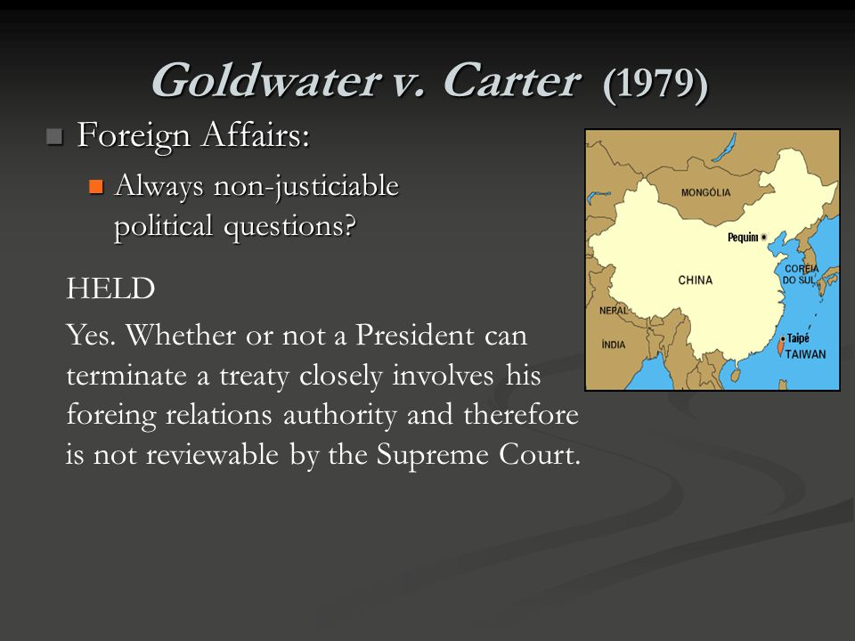Goldwater v. Carter (1979) Foreign Affairs: