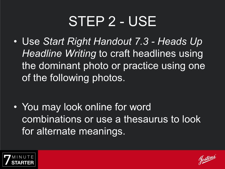 STEP 2 - USE