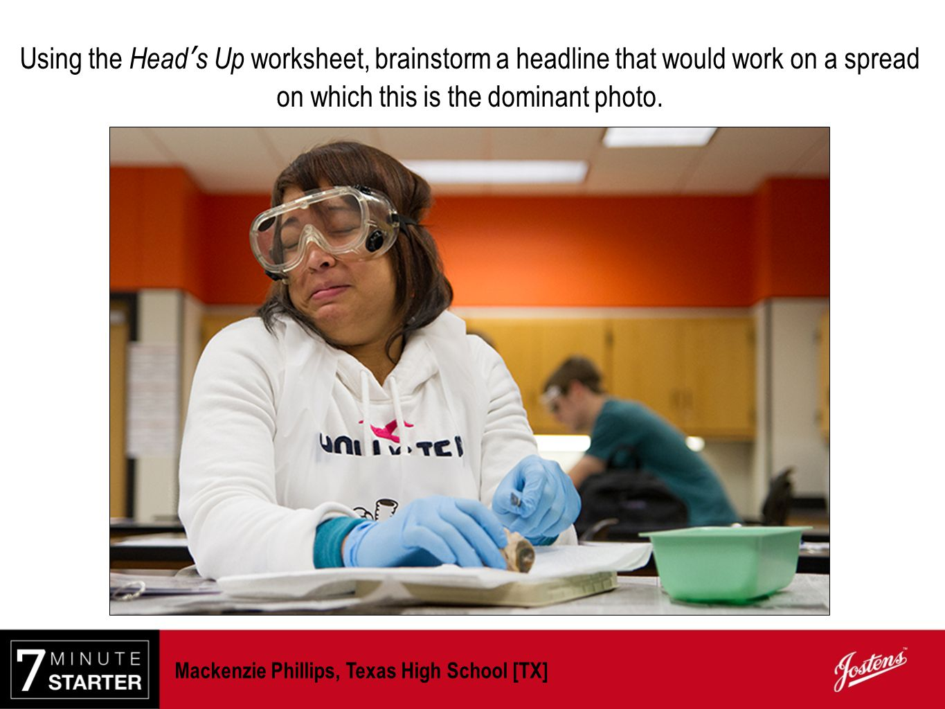 Using the Head's Up worksheet, brainstorm a headline that would work on a spread on which this is the dominant photo.