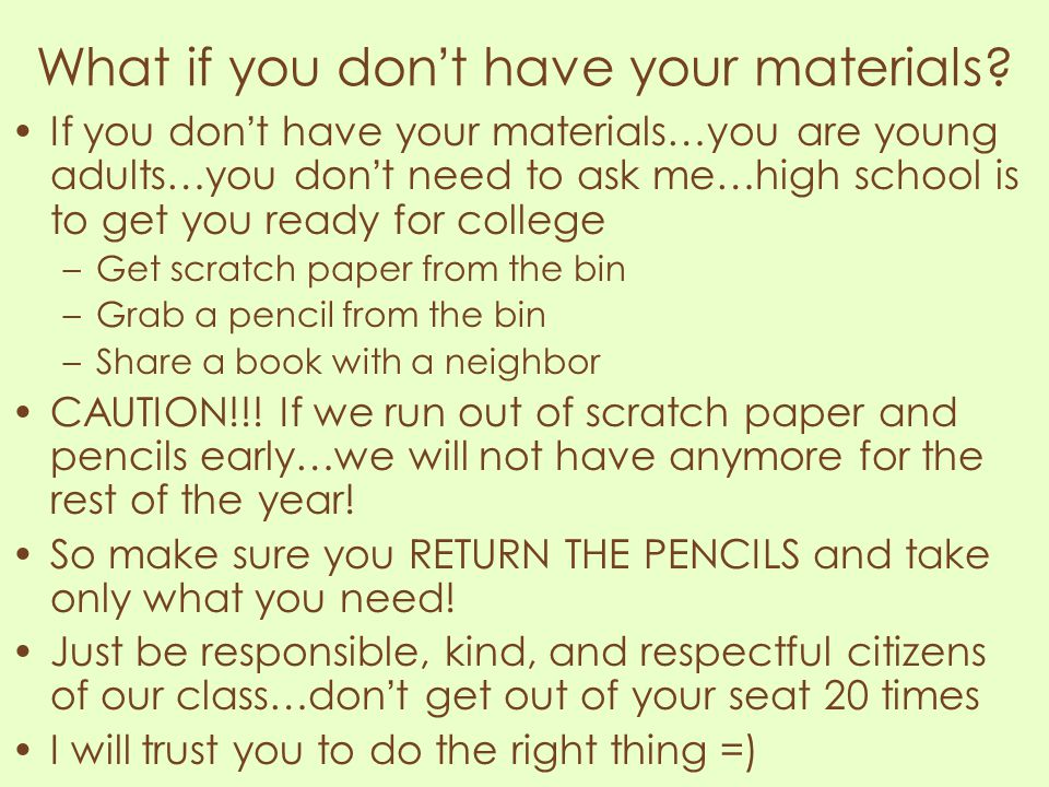 What if you don't have your materials