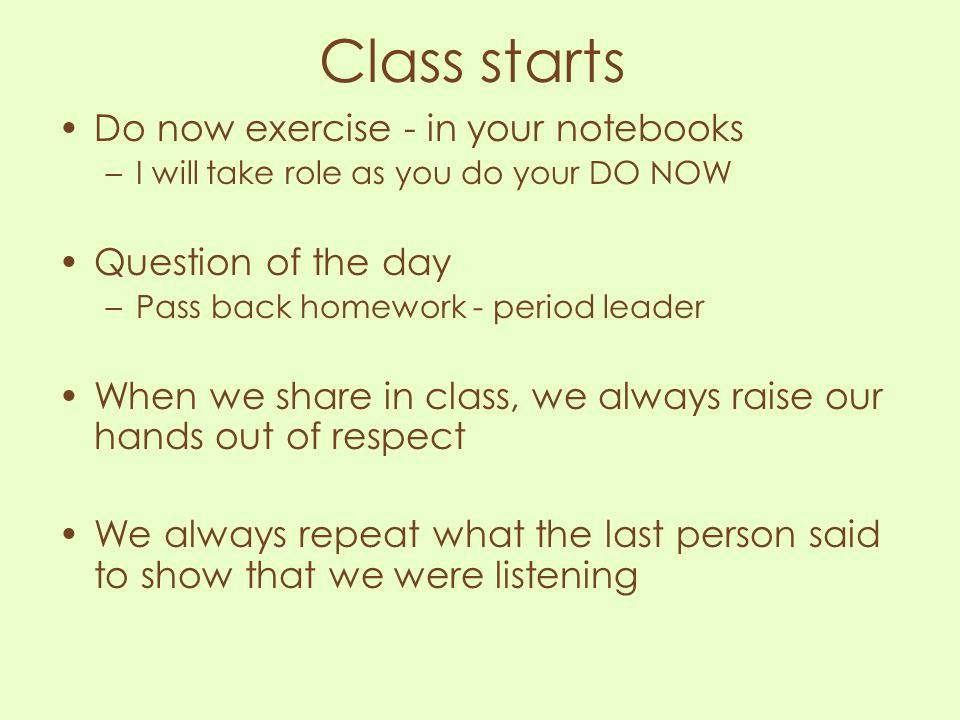 Class starts Do now exercise - in your notebooks Question of the day
