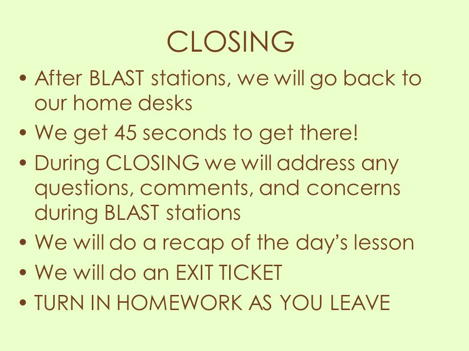 CLOSING After BLAST stations, we will go back to our home desks
