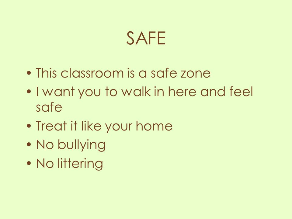 SAFE This classroom is a safe zone