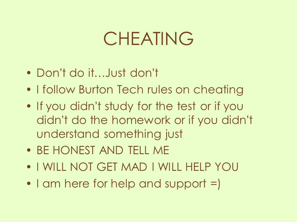 CHEATING Don't do it…Just don't I follow Burton Tech rules on cheating