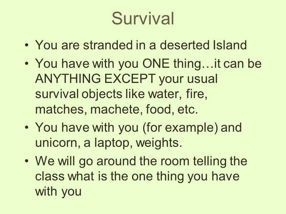 Survival You are stranded in a deserted Island