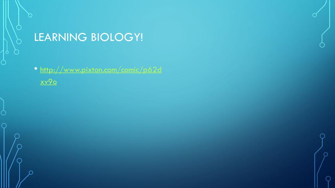 Learning biology! http://www.pixton.com/comic/p62d xv9o