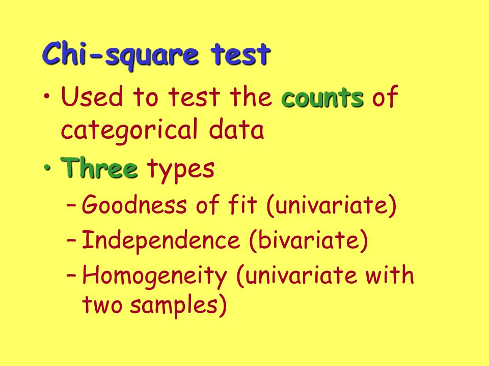 Chi-square test Used to test the counts of categorical data