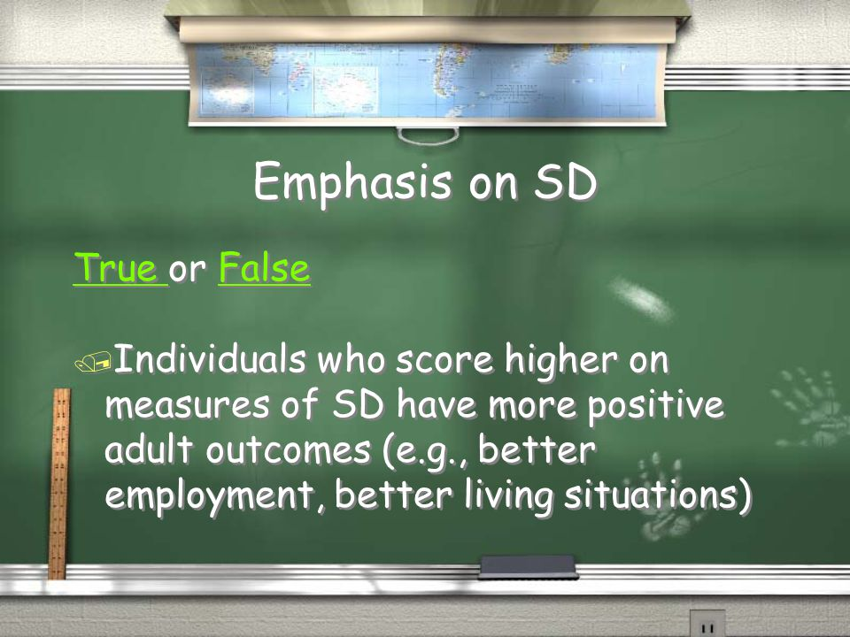 Emphasis on SD True or False