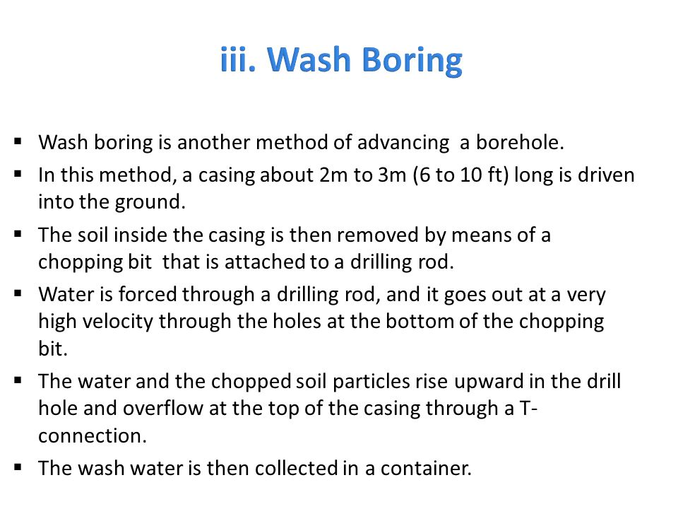 iii. Wash Boring Wash boring is another method of advancing a borehole.