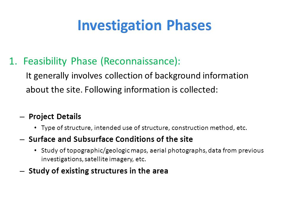 Investigation Phases Feasibility Phase (Reconnaissance):