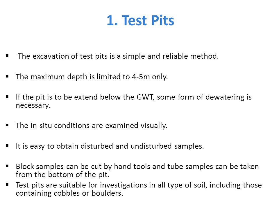 1. Test Pits The excavation of test pits is a simple and reliable method. The maximum depth is limited to 4-5m only.