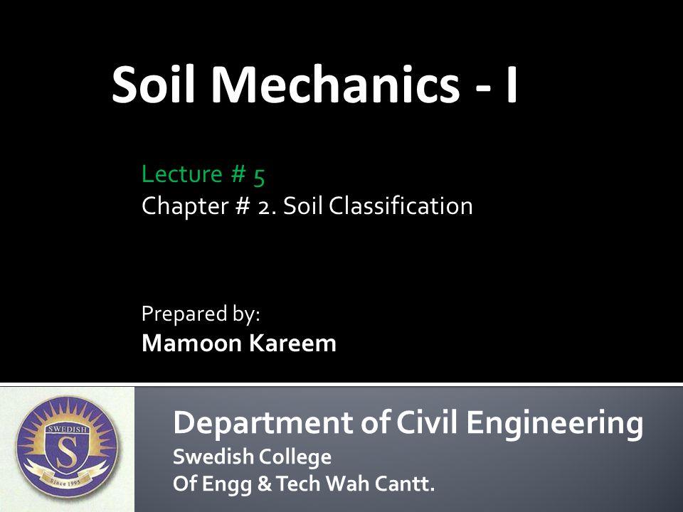 Soil Mechanics - I Department of Civil Engineering Lecture # 5