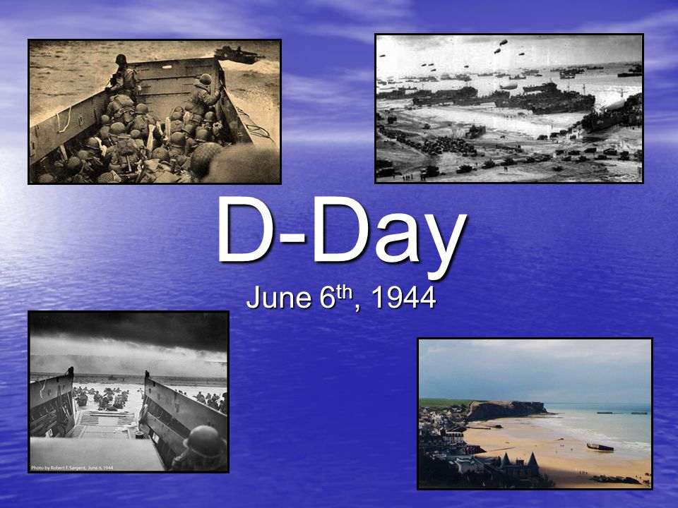 D-Day June 6th, 1944