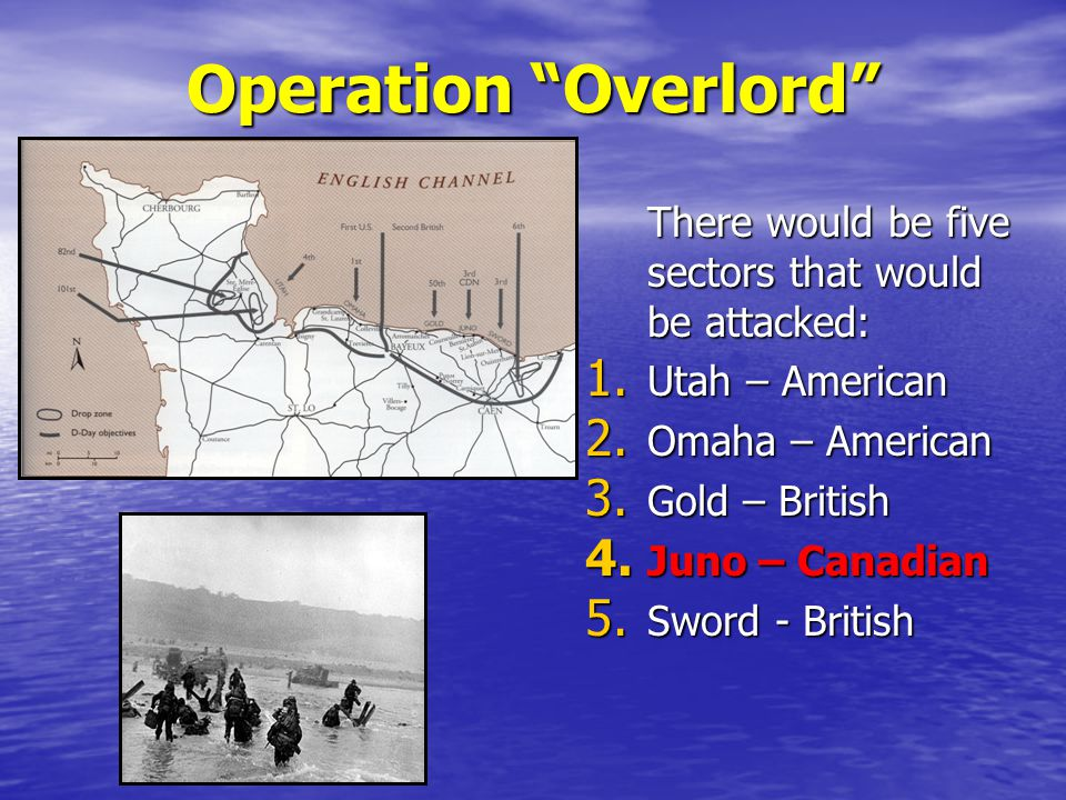 Operation Overlord There would be five sectors that would be attacked: Utah – American. Omaha – American.