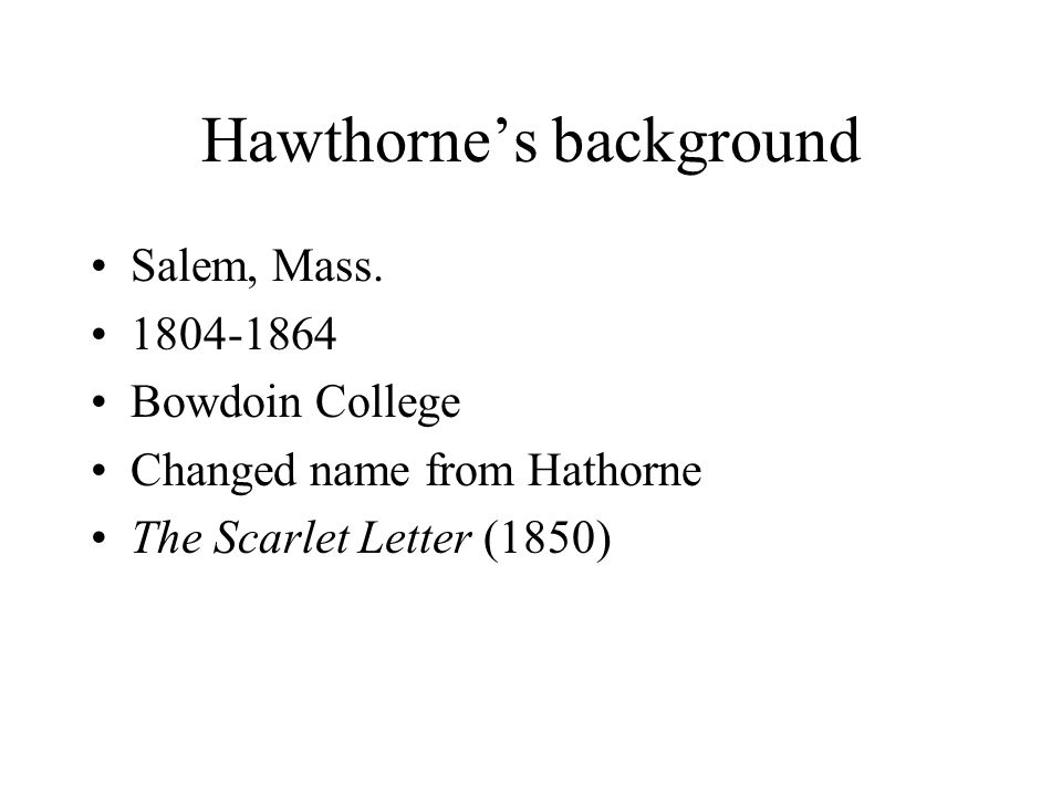 Hawthorne's background