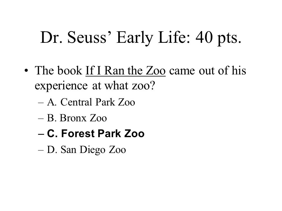 Dr. Seuss' Early Life: 40 pts.