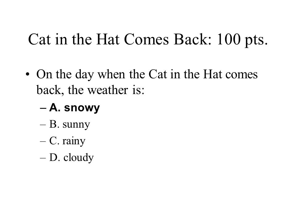 Cat in the Hat Comes Back: 100 pts.
