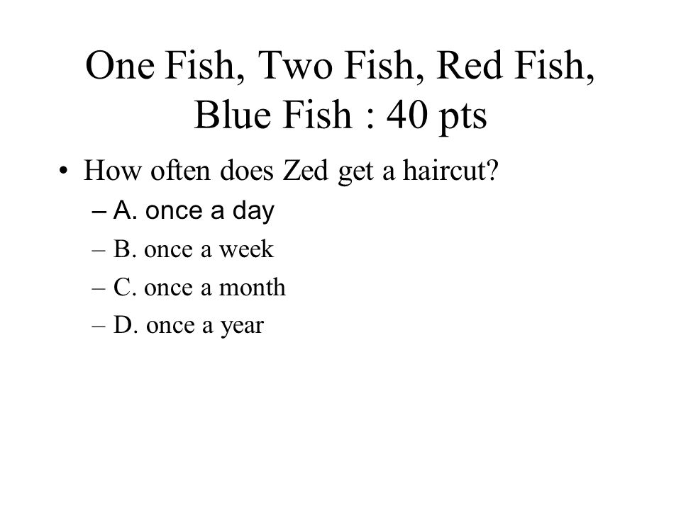 One Fish, Two Fish, Red Fish, Blue Fish : 40 pts