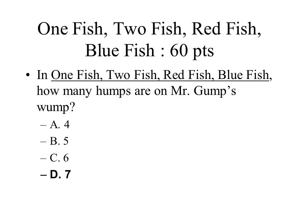 One Fish, Two Fish, Red Fish, Blue Fish : 60 pts