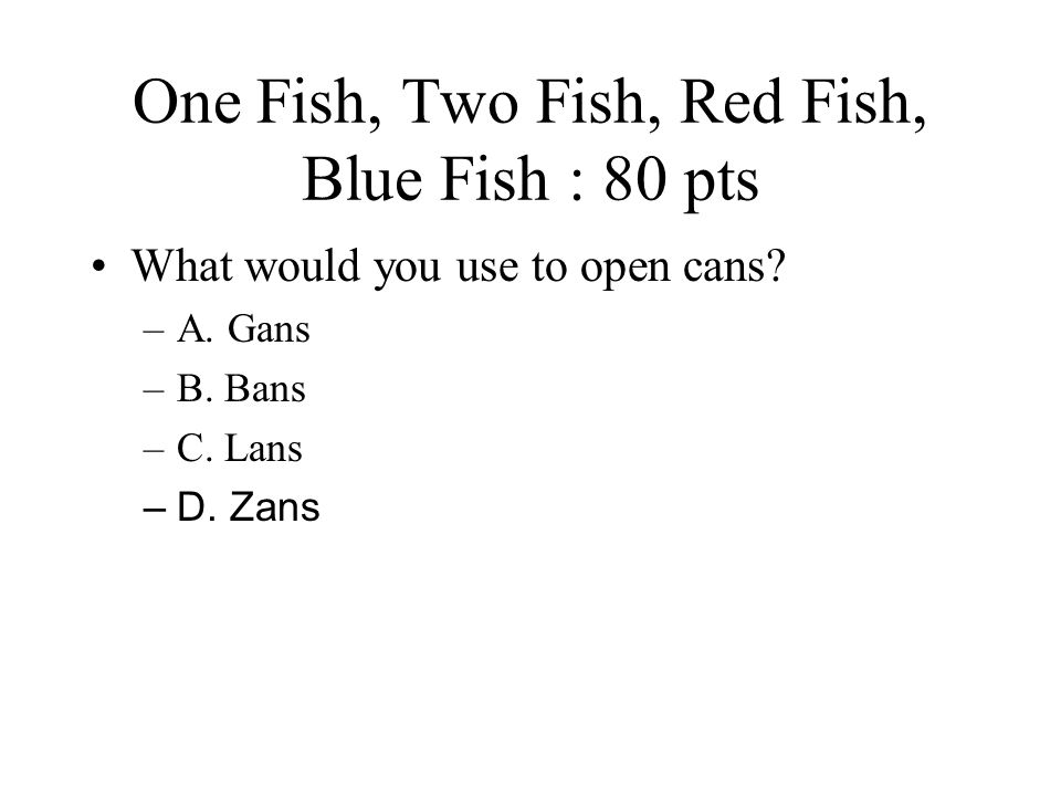 One Fish, Two Fish, Red Fish, Blue Fish : 80 pts