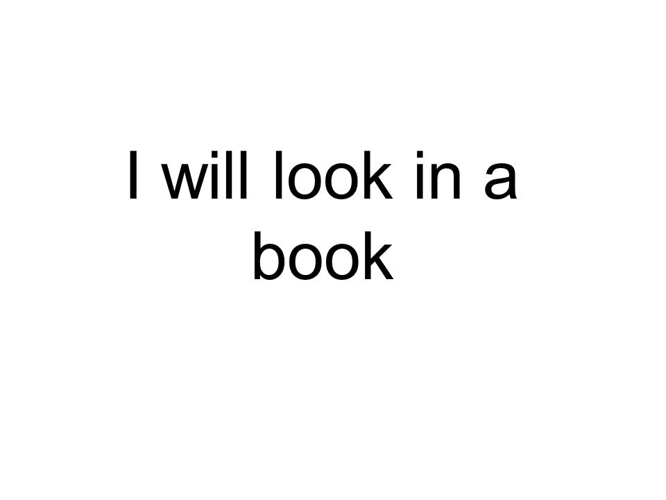 I will look in a book