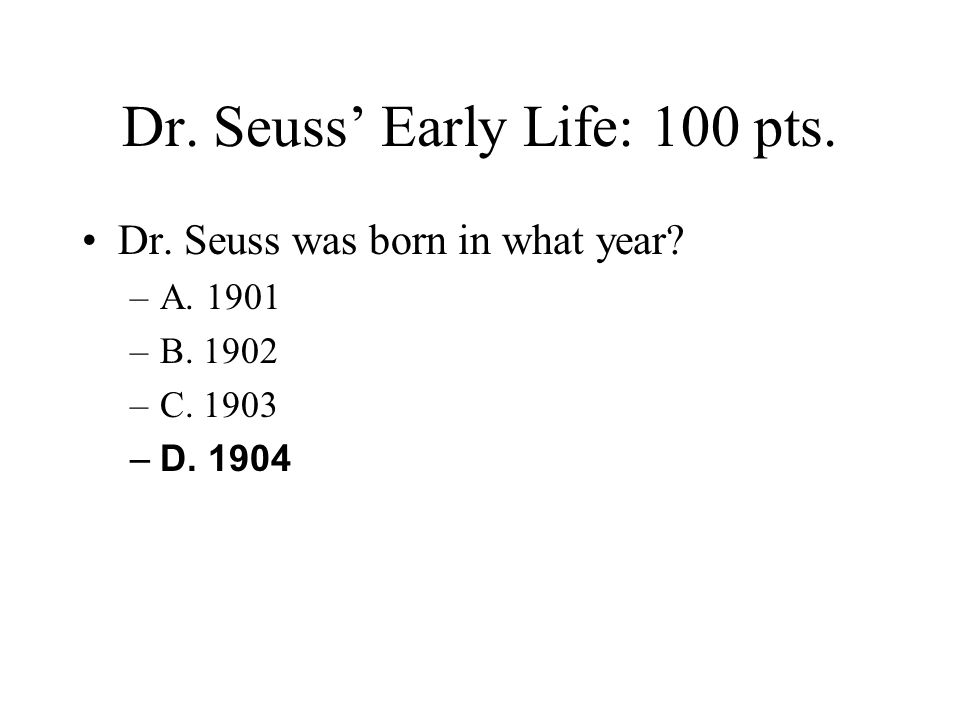 Dr. Seuss' Early Life: 100 pts.