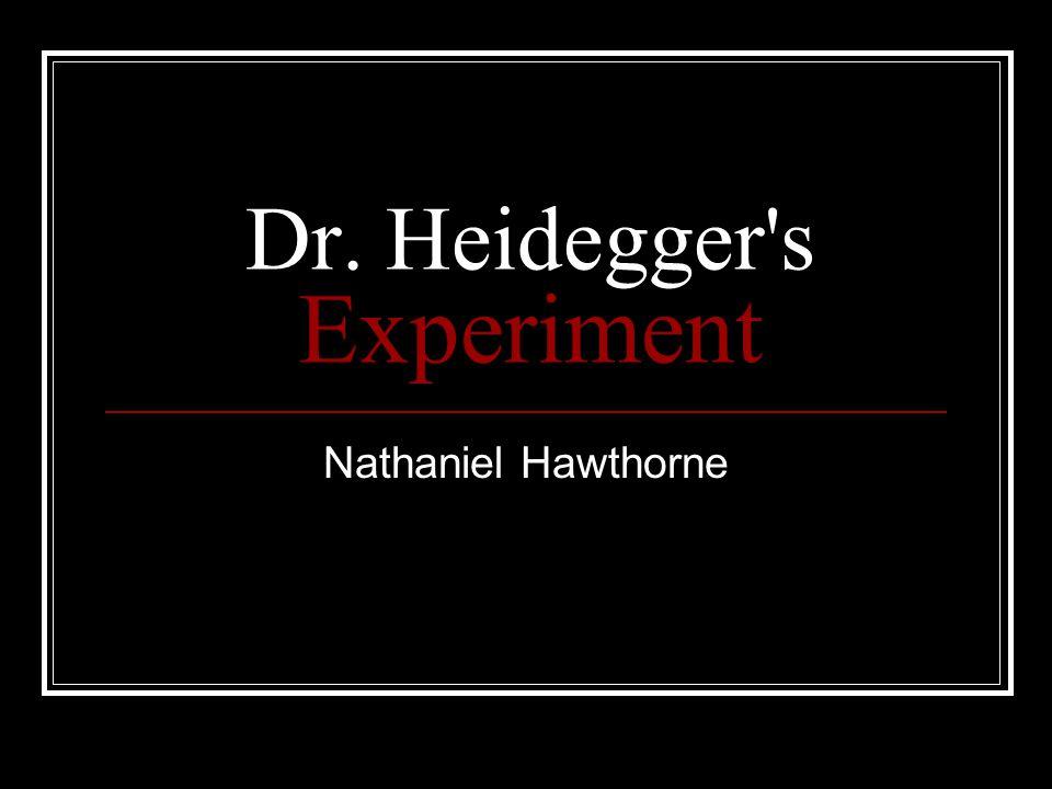 Dr. Heidegger s Experiment