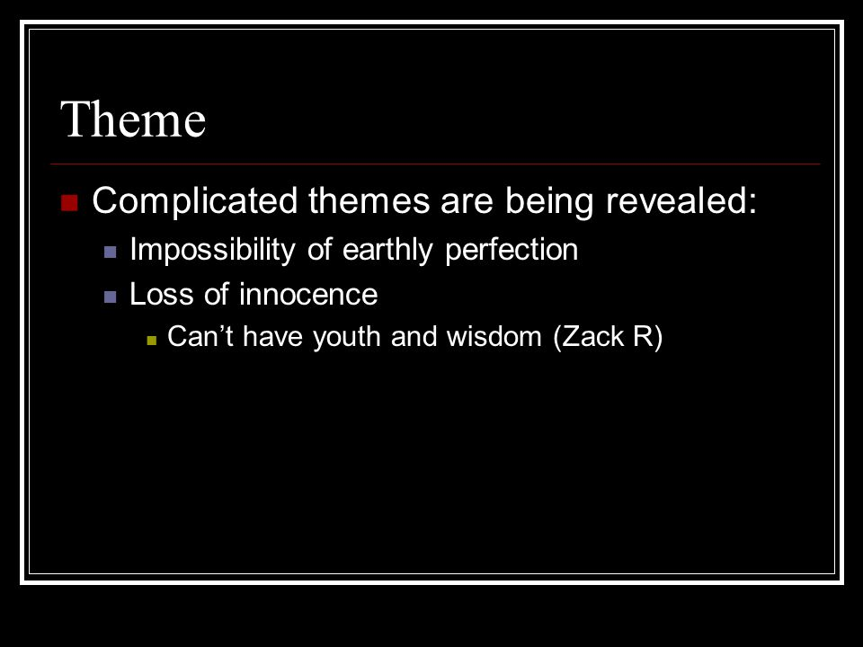 Theme Complicated themes are being revealed: