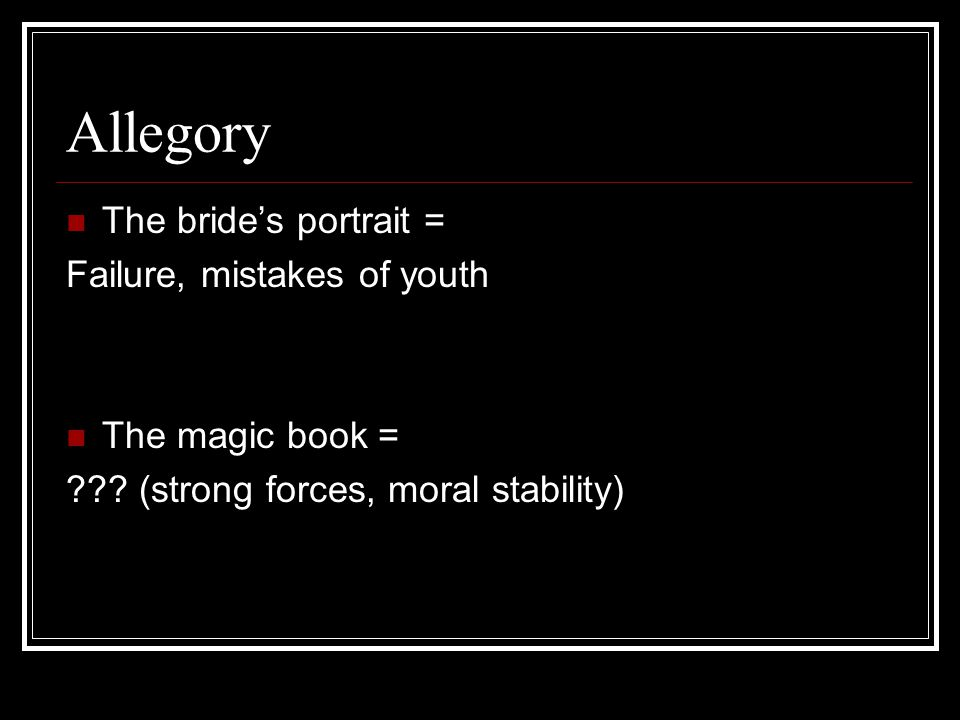 Allegory The bride's portrait = Failure, mistakes of youth