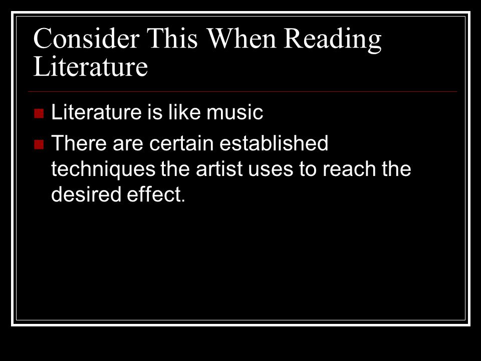 Consider This When Reading Literature