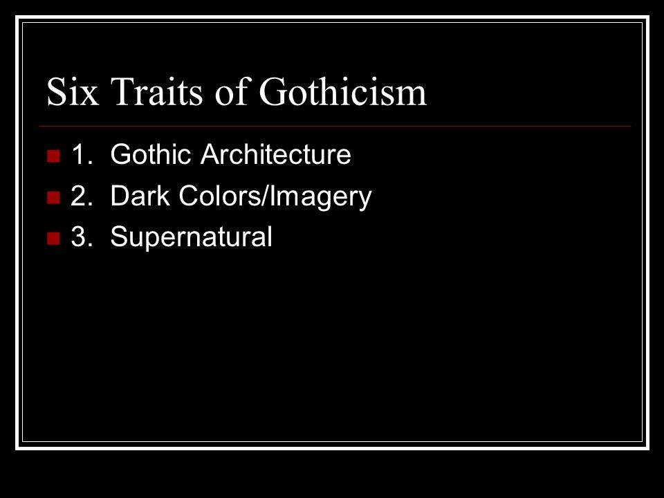 Six Traits of Gothicism